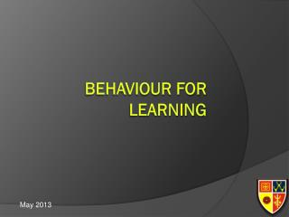Behaviour for Learning