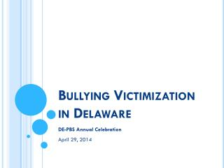 Bullying Victimization  in Delaware