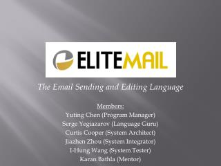 The Email Sending and Editing Language Members:  Yuting Chen (Program Manager)