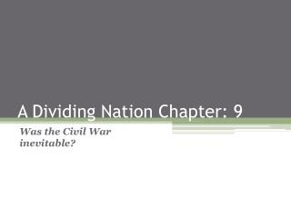 A Dividing Nation Chapter: 9
