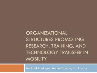 Organizational structures promoting research, training, And Technology Transfer in mobility