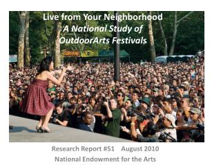 Live from  Your Neighborhood A National  Study of  OutdoorArts Festivals