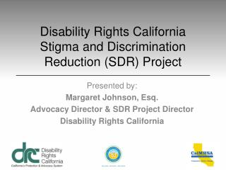 Disability Rights  California Stigma and Discrimination Reduction (SDR) Project