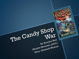 The Candy Shop War