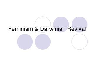 Feminism  Darwinian Revival