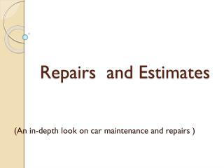 Repairs  and Estimates