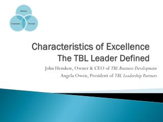 Characteristics of Excellence The TBL Leader Defined