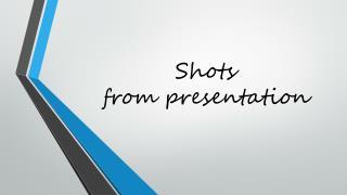 Shots from presentation