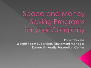 Space and Money Saving  Programs for your Company
