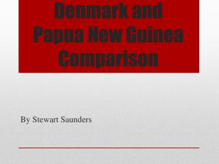 Denmark and  Papua New Guinea Comparison