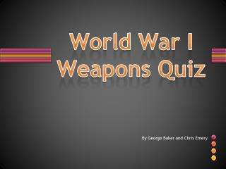 World War  I  Weapons Quiz