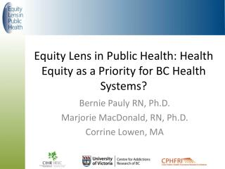 Equity Lens in Public Health: Health Equity as a Priority for BC Health Systems?