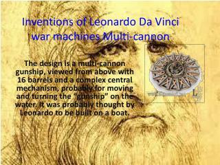 Inventions of  Leonardo Da Vinci  war  machines Multi-cannon