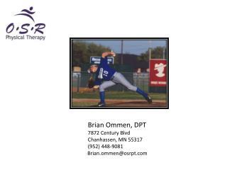 Brian  Ommen , DPT 7872 Century Blvd Chanhassen, MN 55317 (952) 448-9081