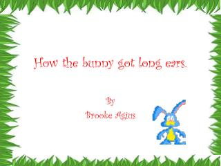 How the bunny got long ears.