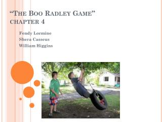 """The Boo  Radley  Game"" chapter 4"