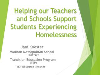 H elping our Teachers and Schools Support Students Experiencing Homelessness