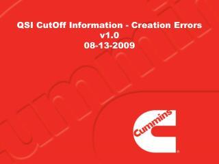QSI CutOff Information - Creation Errors v1.0 08-13-2009