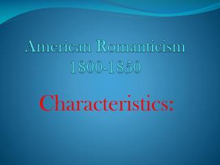 American Romanticism 1800-1850