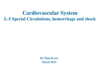 Cardiovascular System L-5 Special Circulations, hemorrhage and shock