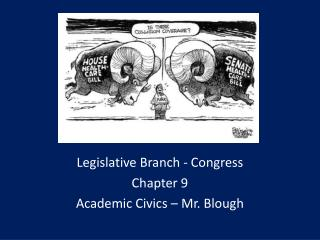 Legislative Branch - Congress Chapter 9  Academic Civics  – Mr.  Blough