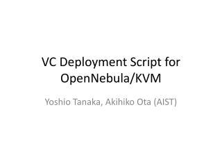 VC Deployment Script for  OpenNebula /KVM