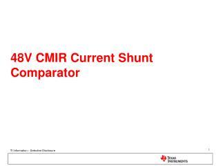 48V  CMIR  Current Shunt Comparator