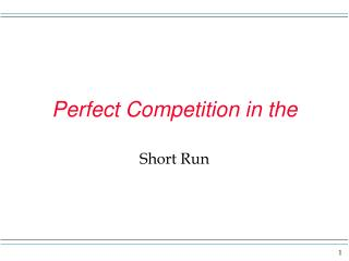 Perfect Competition in the