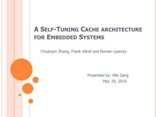 A Self-Tuning Cache architecture for Embedded Systems