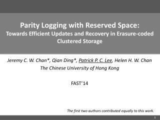 Jeremy C. W.  Chan*,  Qian  Ding*,  Patrick P. C. Lee , Helen H. W.  Chan