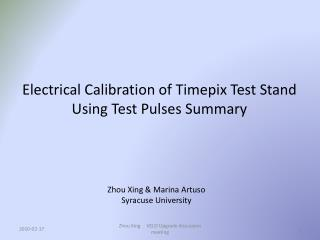 Electrical Calibration of  Timepix  Test Stand Using Test Pulses Summary
