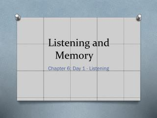 Listening and Memory