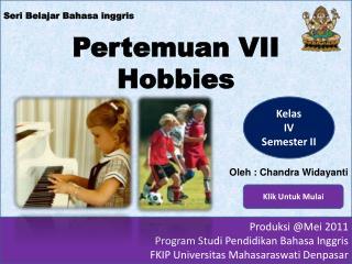 Seri  Belajar Bahasa inggris Pertemuan  VII Hobbies