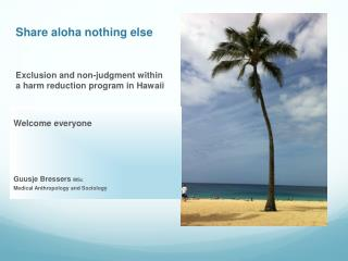Share aloha nothing else