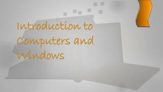 Introduction to Computers and Windows