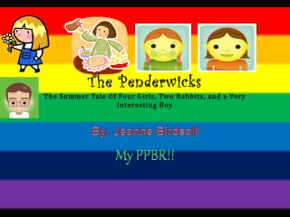 The  Penderwicks The Summer Tale Of Four Girls, Two Rabbits, and a Very Interesting Boy