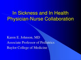 In Sickness and In Health Physician-Nurse Collaboration