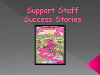 Support Staff  Success Stories