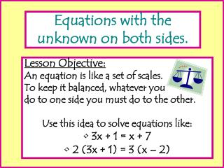 Equations with the unknown on both sides.