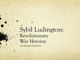 Sybil Ludington:  Revolutionary  War Heroine