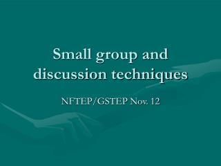 Small group and discussion techniques