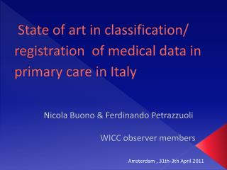 State of art in classification/ registration  of medical data in primary care in Italy