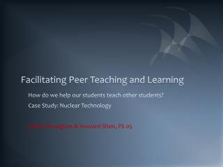 Facilitating Peer Teaching and Learning