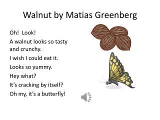 W alnut by  M atias  Greenberg