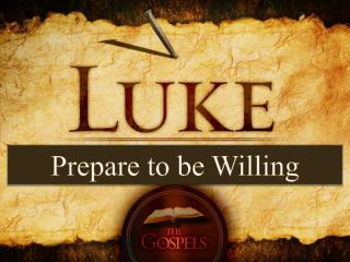 Prepare to be Willing