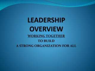 LEADERSHIP  OVERVIEW