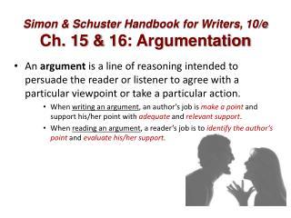 Simon & Schuster Handbook for Writers, 10/e Ch. 15 & 16: Argumentation