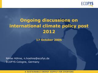 Ongoing discussions on international climate policy post 2012  17 October 2005