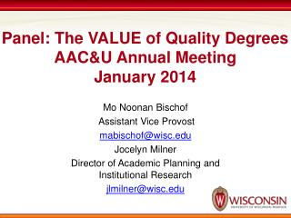 Panel: The VALUE of Quality Degrees AAC&U  Annual Meeting January 2014