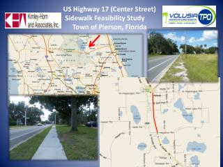 US Highway 17 (Center Street) 		Sidewalk Feasibility Study			 Town of Pierson, Florida